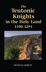 The Teutonic Knights in the Holy Land